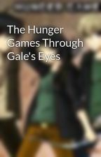 The Hunger Games Through Gale's Eyes by theld1202