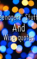 Teenagers Stuffs and Wise quotes by Diamond_A_