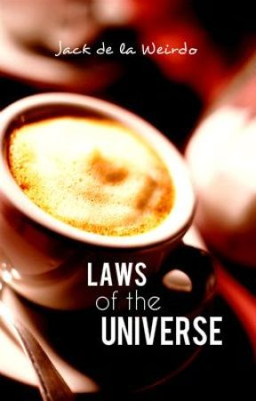Laws of the Universe by TheWriterJack