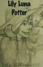 Lily Luna Potter-Harry Potter FF-Abgeschlossen  by MsHannah1000