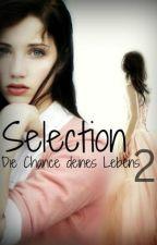 Selection - Die Chance deines Lebens 2 by Elina_Mellark