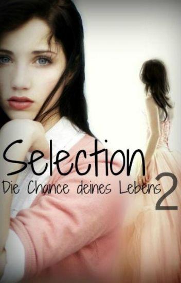 Selection - Die Chance deines Lebens 2