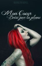 Mon Cœur brisé par la plume by miss-red-in-hell