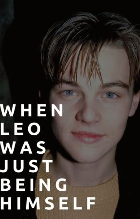 When Leo Was Just Being Himself by exolanes