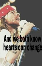And we both know hearts can change by deadvdandelion