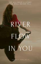 River Flow In You by Arthea_Edelweis