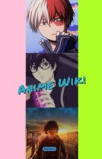 Anime Wiki © #Wattys2017 by moscovv