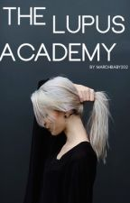 The Lupus Academy by marchbaby202