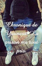 Chronique de Youness:La prison Ma tout pris. by Aaameell
