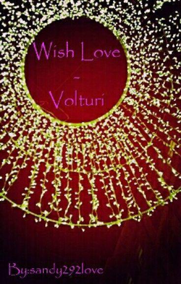 Wish Love - Volturi