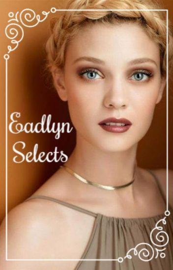 Eadlyn Selects