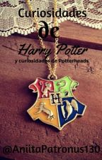 Curiosidades de Harry Potter y cosas de Potterheads by AniitaPatronus130