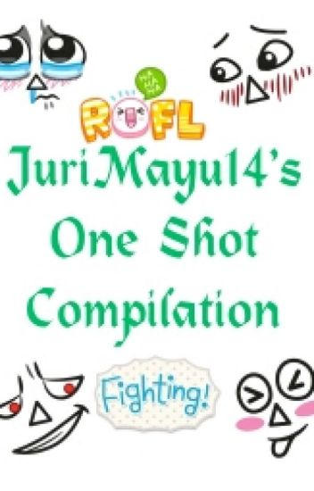 jurimayu14's One Shot Compilation