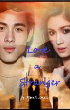 Love a Stranger by MissPluto237