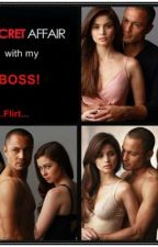 A Secret Affair with my BOSS! (one shot) by Hazza021