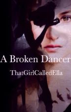 A Broken Dancer (A Divergent/Fourtris Story) by ThatGirlCalledElla