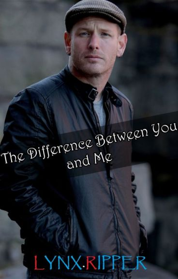 The Difference Between You And Me (Slipknot Fan Fic)