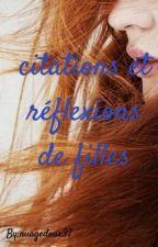 Citations et réflexions de filles by nuagedoux97