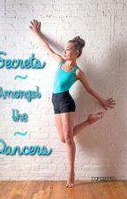 Secrets Amongst the Dancers {ALDC/ALSC Fanfic} by cherrylaced