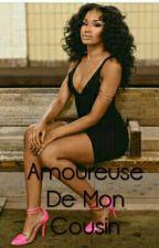 """"""" - Amoureuse De Mon Cousin """" by PrincesseMouse"""