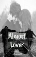 Almost Lover by its_lisa23