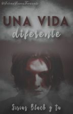 Una vida diferente (Sirius Black y tu) by SelenaSierraFernande