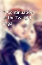 A Continuation of the Twilight Saga by bookworm723