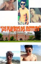 """Los playboys del Instituto"" by iquedalia"