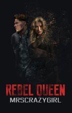 Rebel Queen by MrsCrazyGirl