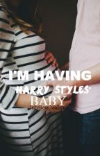 I'm Having Harry Styles' Baby // book 1 of 3 by JellyBeanNiallxx