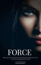 Force h.s #Wattys2016 by BlackSeaWolf