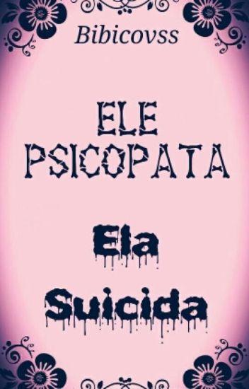 Ele psicopata, ela suicida