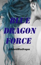 Blue Dragon Force by RebeldBlueDragon