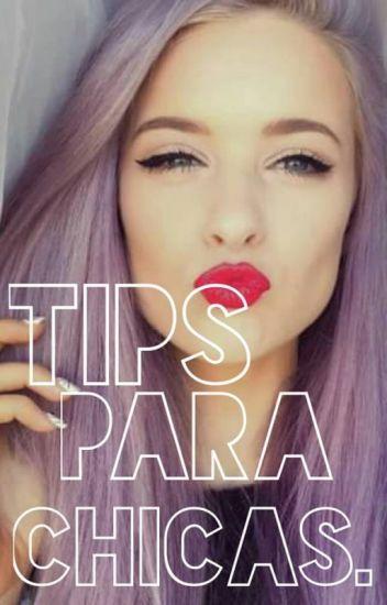 Tips para chicas. [EN EDICIÓN]