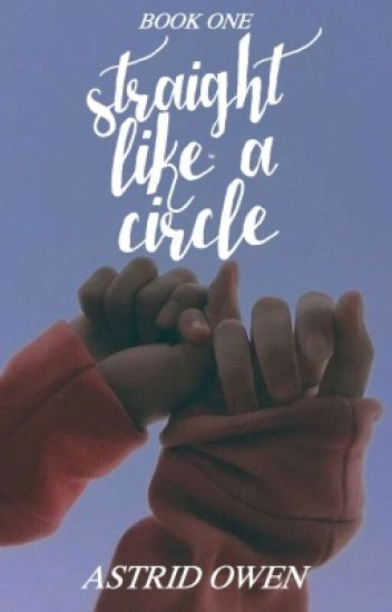 Straight Like A Circle|| GirlxGirl || #Wattys2017