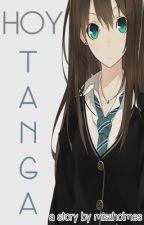 HOY TANGA! [Oneshot] by misaholmes