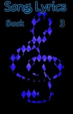 Song Lyrics Book #3 by ninjasneedluv