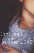 Confused Love |G.D by legitdolans