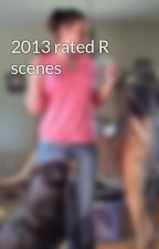 2013 rated R scenes by LilT1980