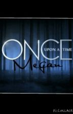 Once Upon A Time: Megan by armylfandom
