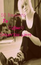 50 Reasons To Love Sydney Rae White by YoungDraculaObsessed