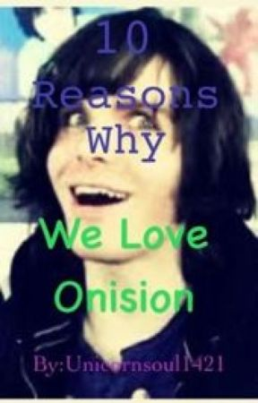 10 Reasons Why We Love Onision by Unicornsoul1421