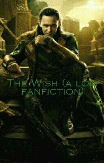 The Wish (Loki fanfiction) - MixedHarmony - Wattpad