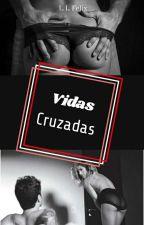 Vidas Cruzadas by LihFelix