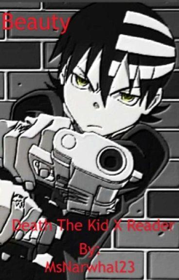 Beauty (Death the Kid x Reader)