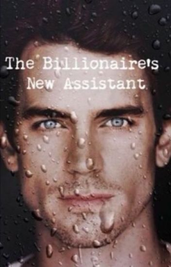 The Billionaire's New Assistant.*New Version*