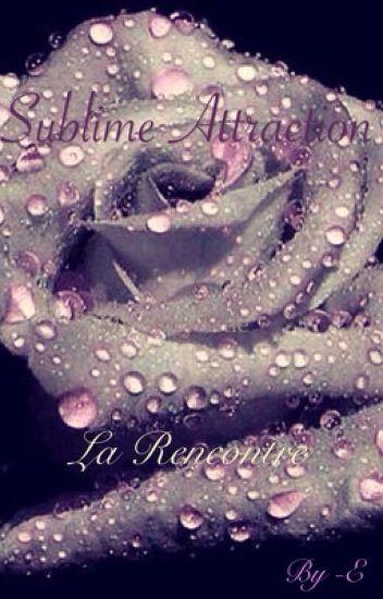 Sublime Attraction - La Rencontre