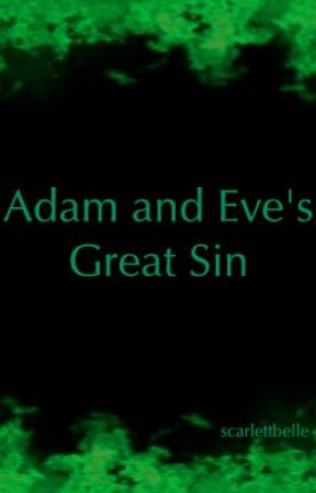 Adam and Eve's Great Sin by EdibleRaincoat