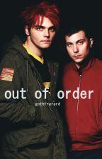 Out of order. ||Frerard|| by gothfrerard