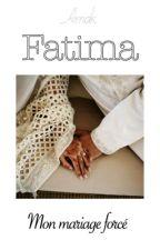 Fatima: mon mariage forcé. by Amak4life